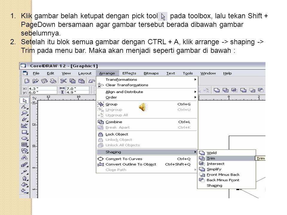 Klik gambar belah ketupat dengan pick tool pada toolbox, lalu tekan Shift + PageDown bersamaan agar gambar tersebut berada dibawah gambar sebelumnya.