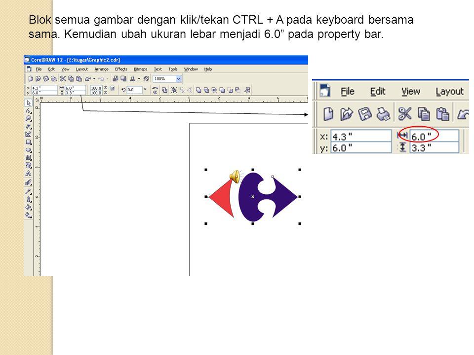 Blok semua gambar dengan klik/tekan CTRL + A pada keyboard bersama sama.