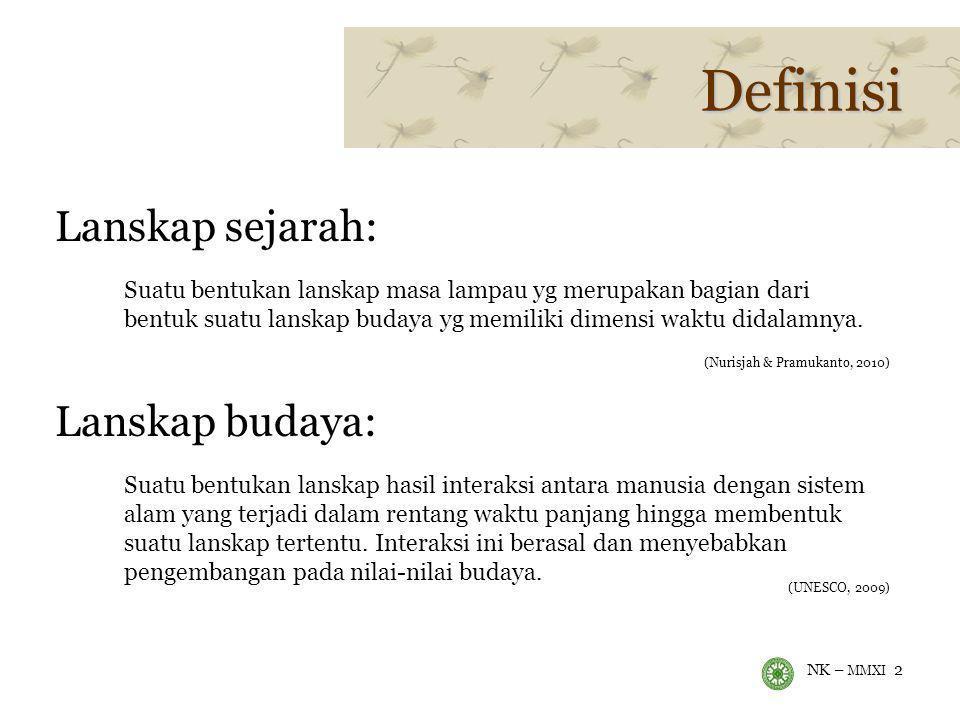 Definisi Lanskap sejarah: Lanskap budaya: