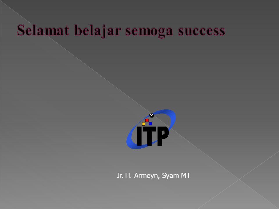 Selamat belajar semoga success