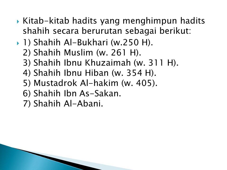 Kitab-kitab hadits yang menghimpun hadits shahih secara berurutan sebagai berikut: