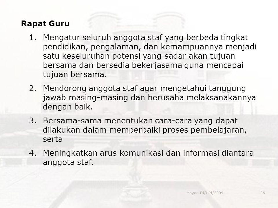 Meningkatkan arus komunikasi dan informasi diantara anggota staf.