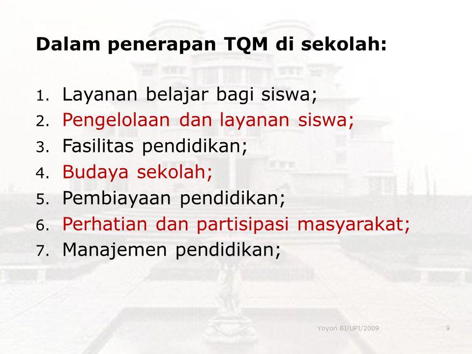 Dalam penerapan TQM di sekolah: Layanan belajar bagi siswa;
