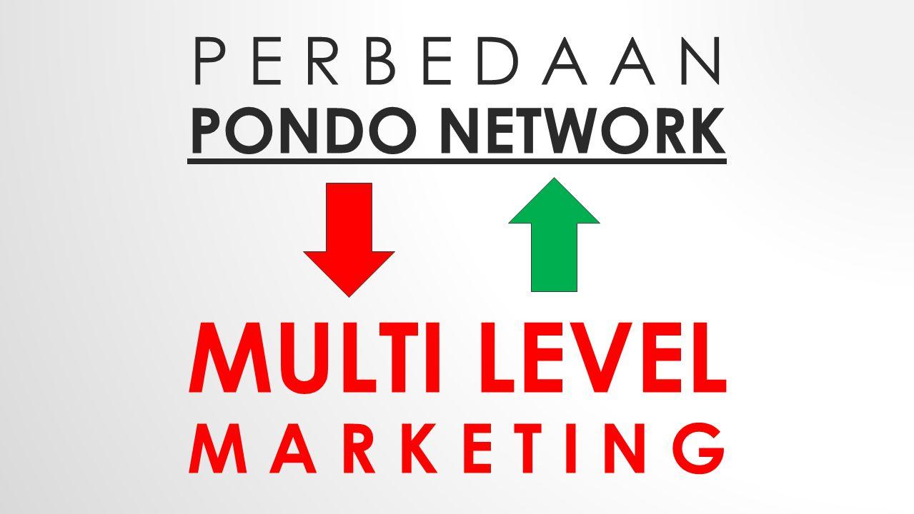 p e r b e d a a n pondo network Multi level m a r k e t i n g