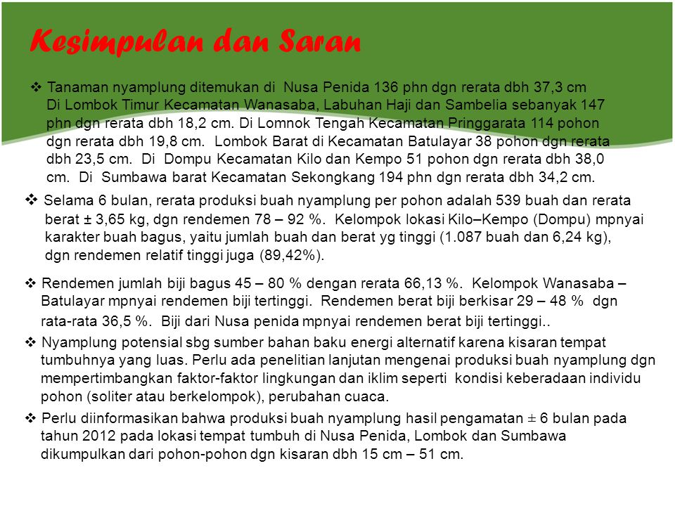 Kesimpulan dan Saran Tanaman nyamplung ditemukan di Nusa Penida 136 phn dgn rerata dbh 37,3 cm.