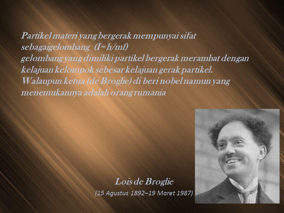 Lois de Broglie (15 Agustus 1892–19 Maret 1987)