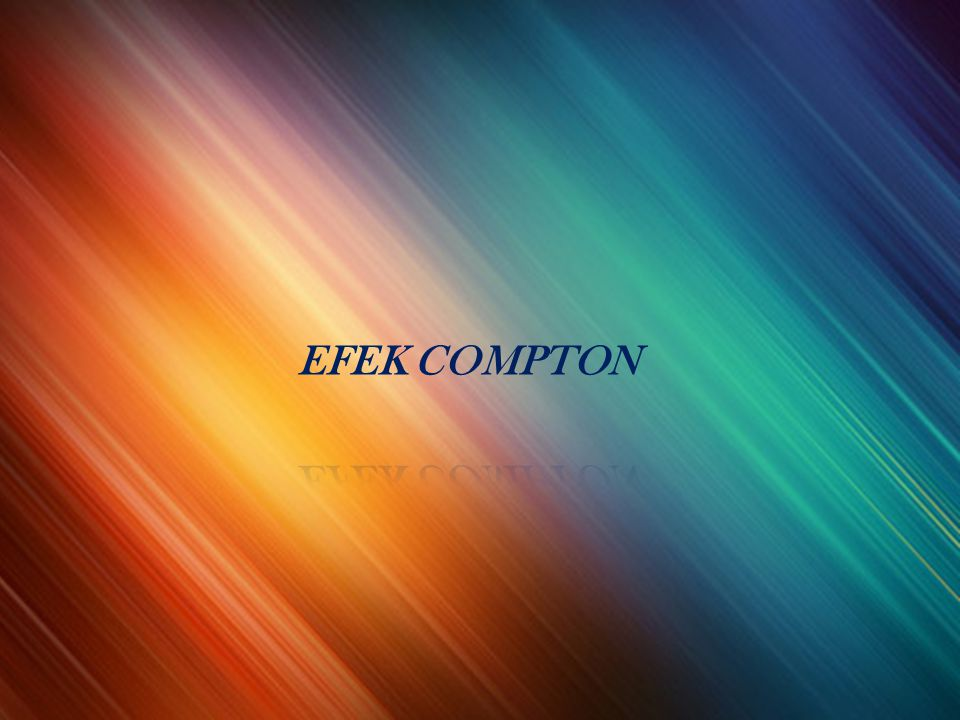 EFEK COMPTON