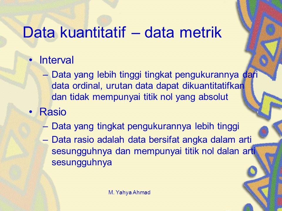 Data kuantitatif – data metrik