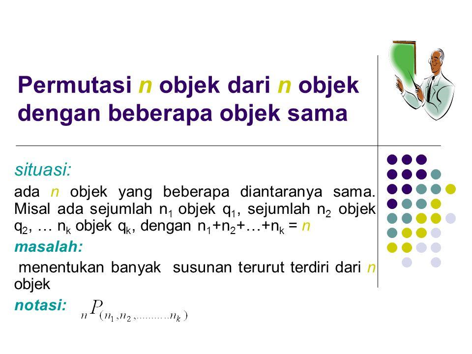 Permutasi n objek dari n objek dengan beberapa objek sama