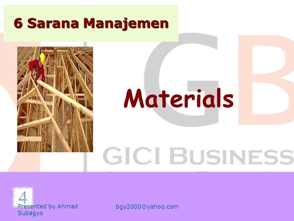 Materials 6 Sarana Manajemen Presented by Ahmad Subagyo