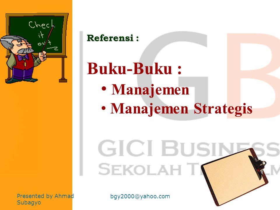 Buku-Buku : Manajemen Manajemen Strategis Referensi :