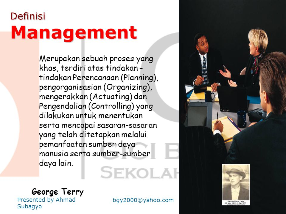 Definisi Management George Terry Presented by Ahmad Subagyo