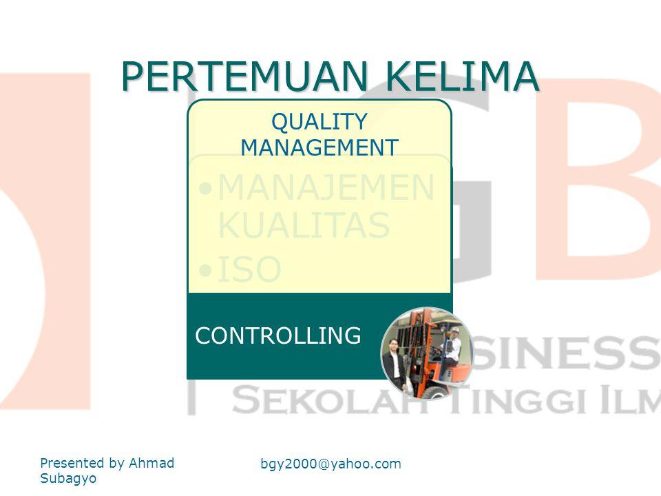 PERTEMUAN KELIMA MANAJEMEN KUALITAS ISO CONTROLLING QUALITY MANAGEMENT