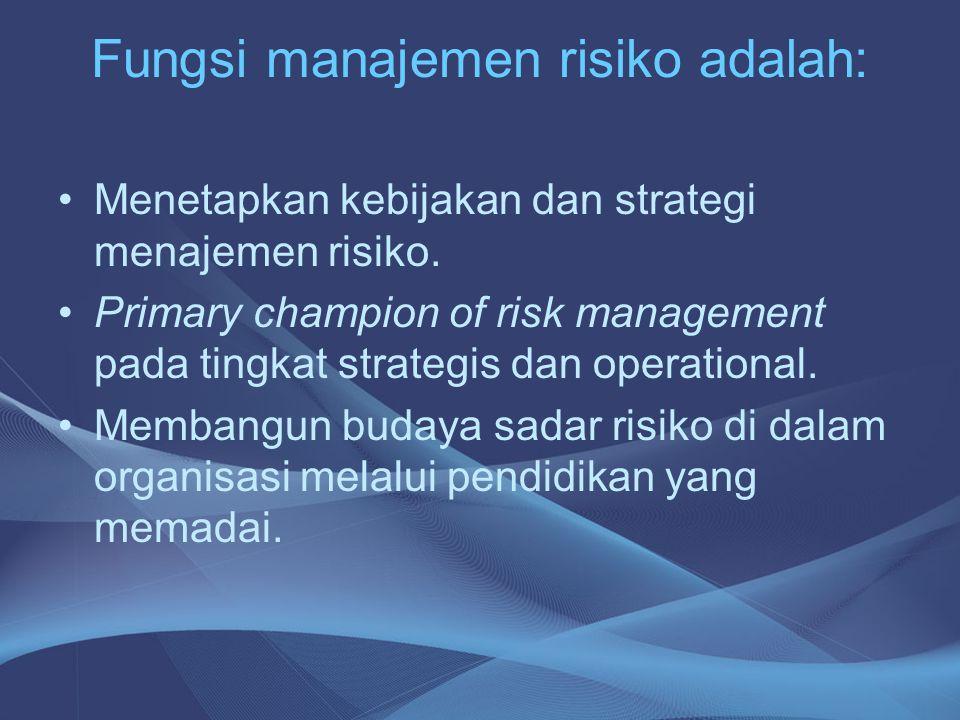 Fungsi manajemen risiko adalah: