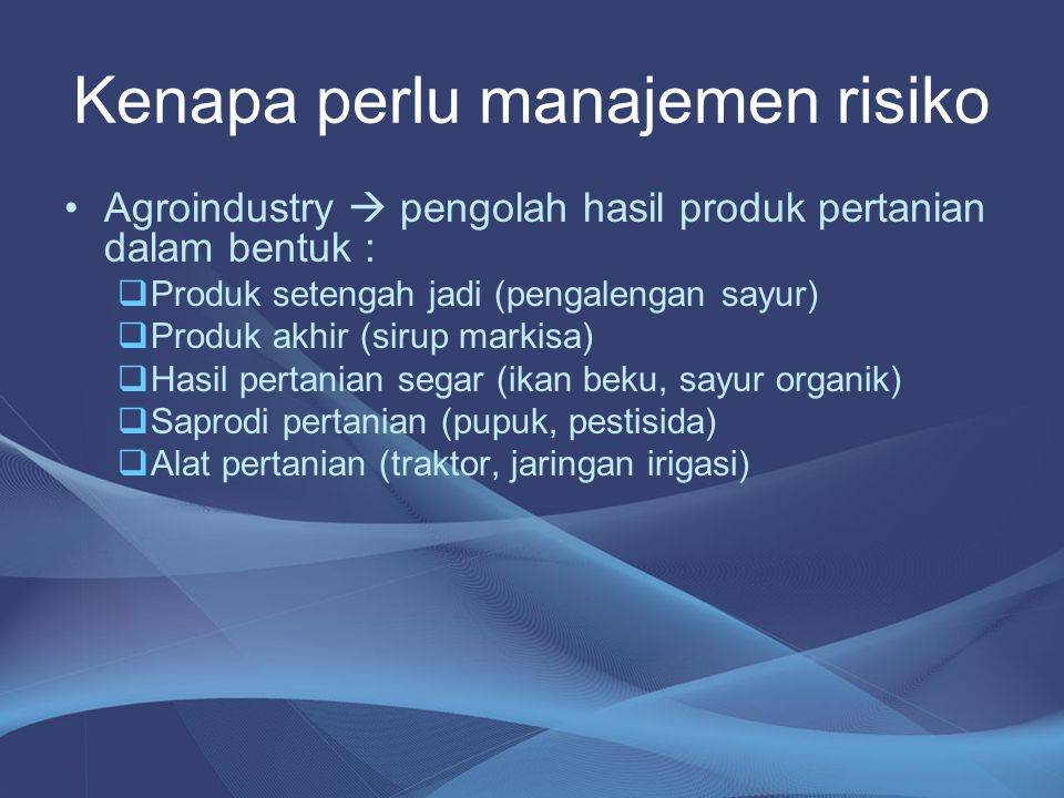 Kenapa perlu manajemen risiko
