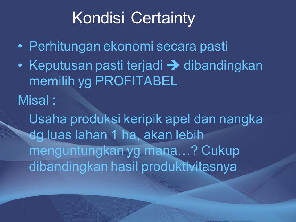 Kondisi Certainty Perhitungan ekonomi secara pasti