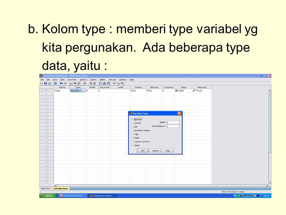 b. Kolom type : memberi type variabel yg