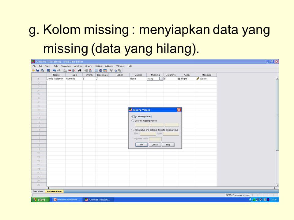 g. Kolom missing : menyiapkan data yang