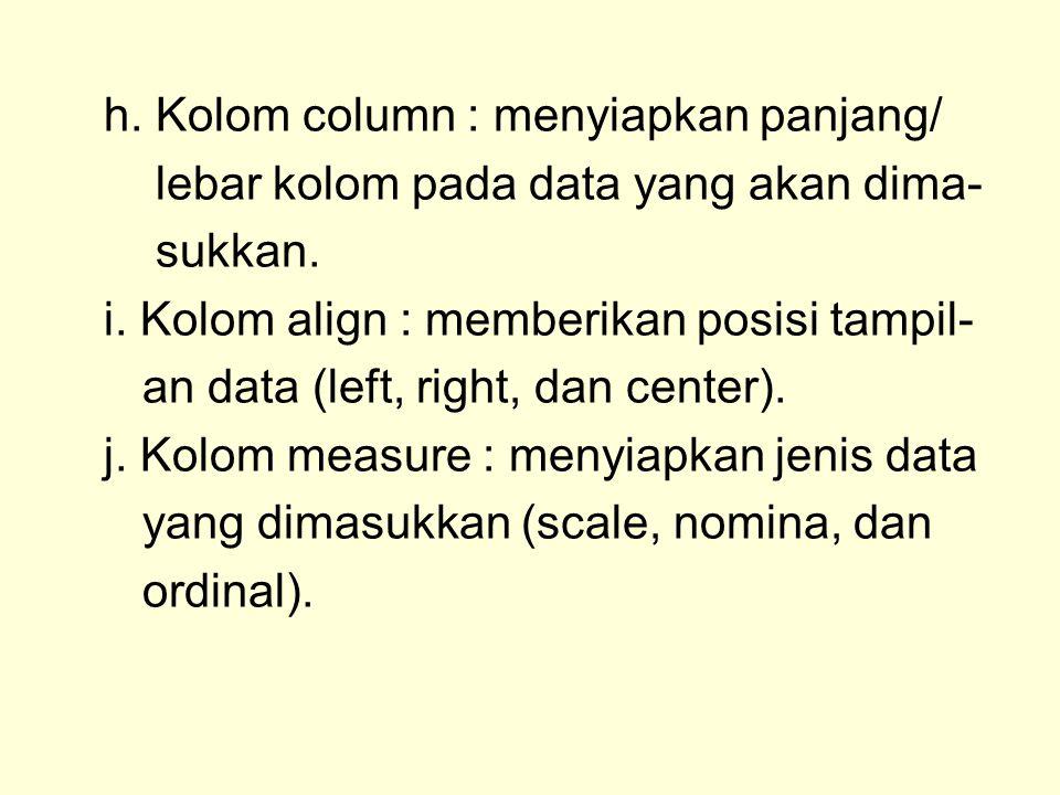 h. Kolom column : menyiapkan panjang/
