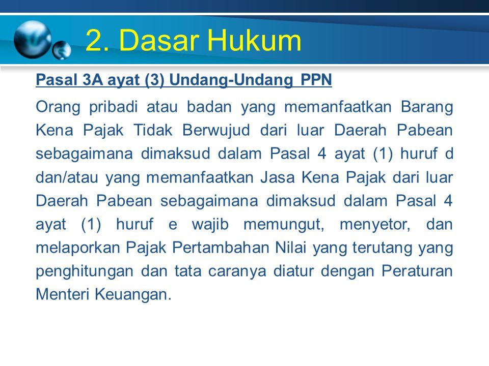 2. Dasar Hukum Pasal 3A ayat (3) Undang-Undang PPN