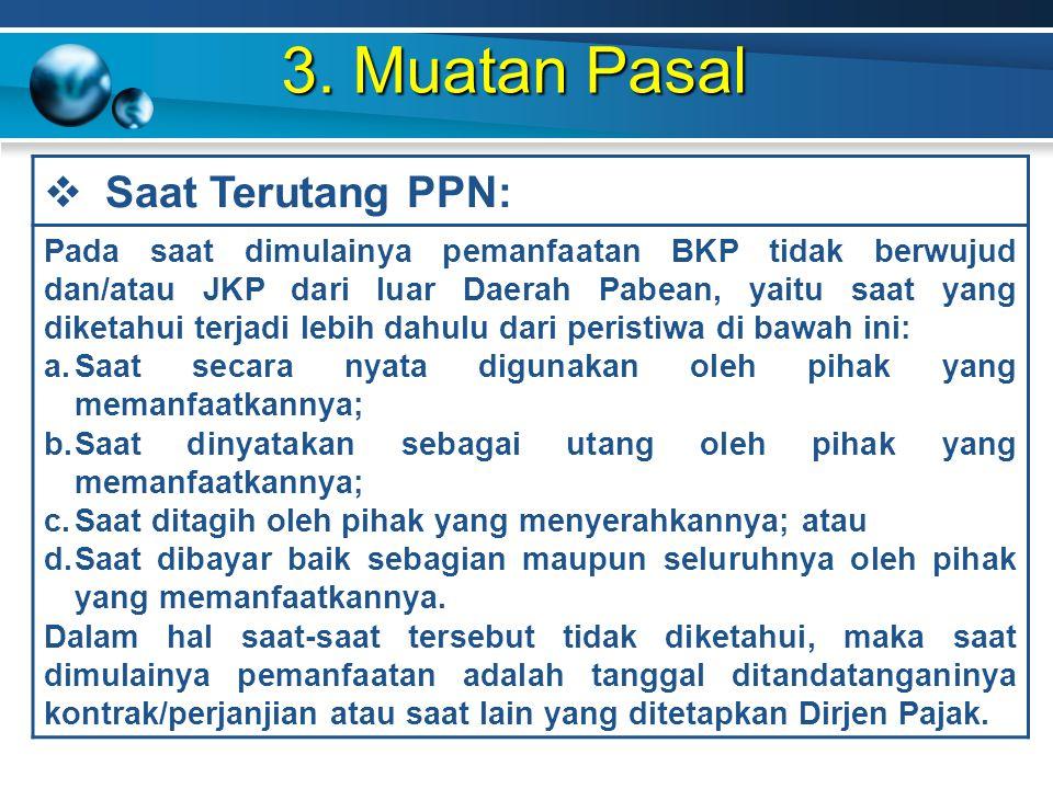 3. Muatan Pasal Saat Terutang PPN: