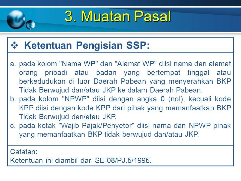 3. Muatan Pasal Ketentuan Pengisian SSP: