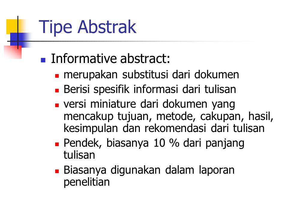 Tipe Abstrak Informative abstract: merupakan substitusi dari dokumen