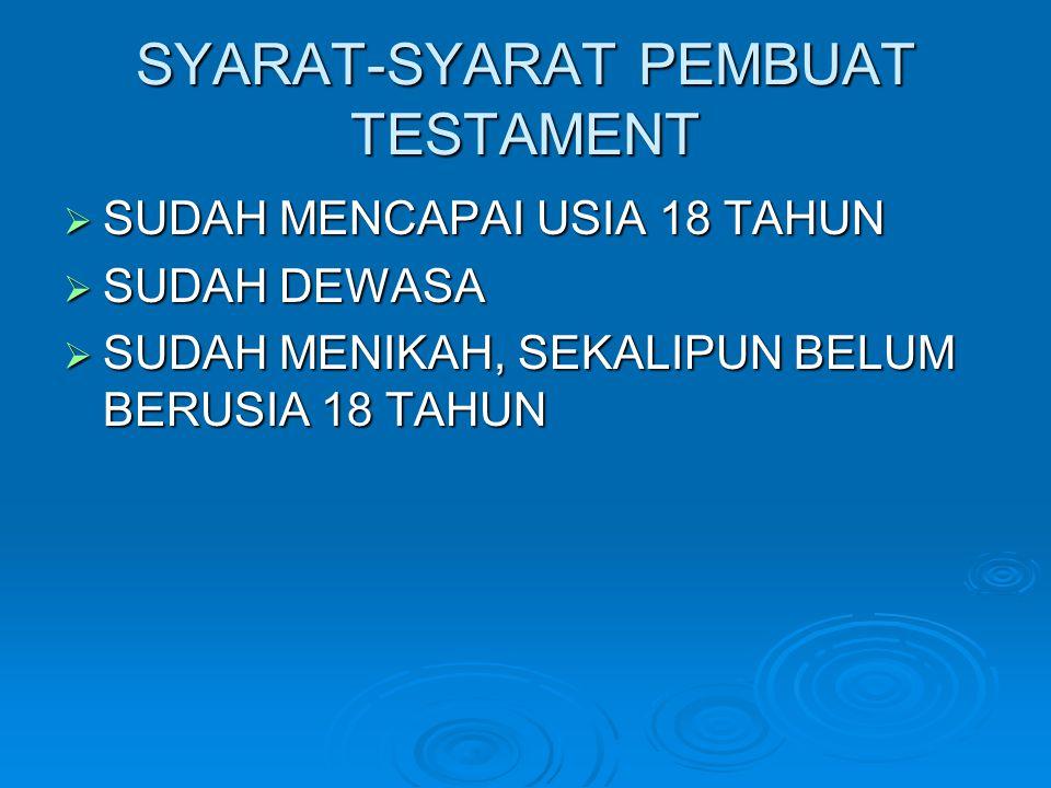 SYARAT-SYARAT PEMBUAT TESTAMENT