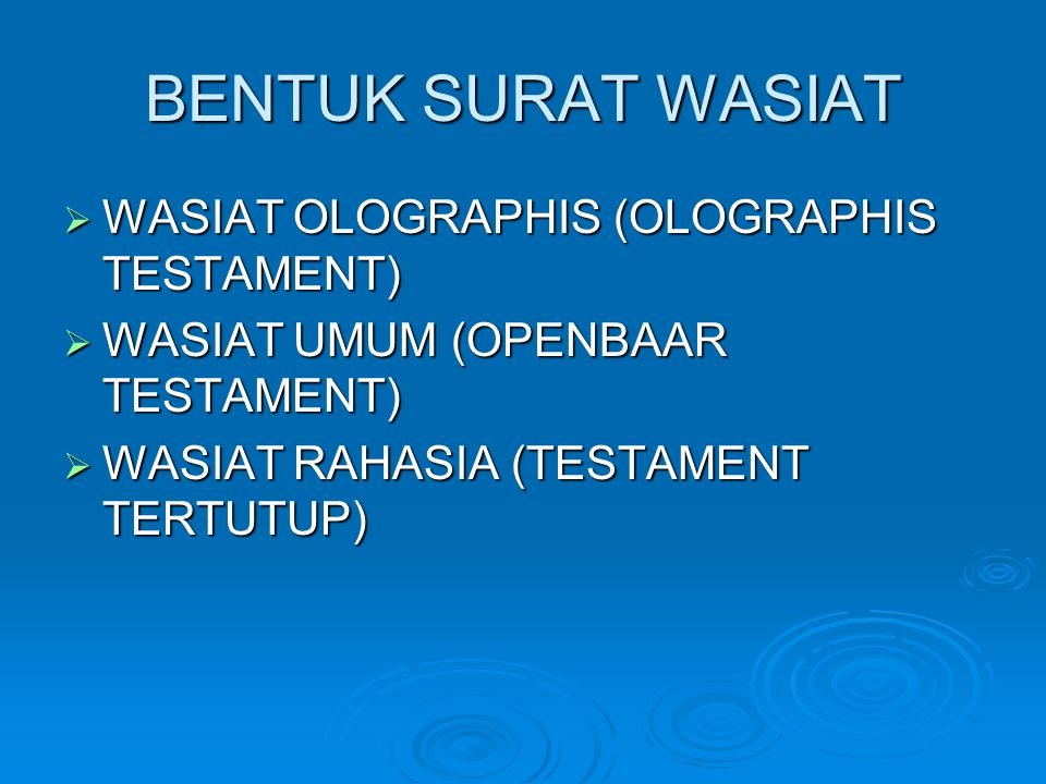 BENTUK SURAT WASIAT WASIAT OLOGRAPHIS (OLOGRAPHIS TESTAMENT)