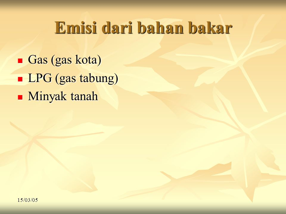 Emisi dari bahan bakar Gas (gas kota) LPG (gas tabung) Minyak tanah
