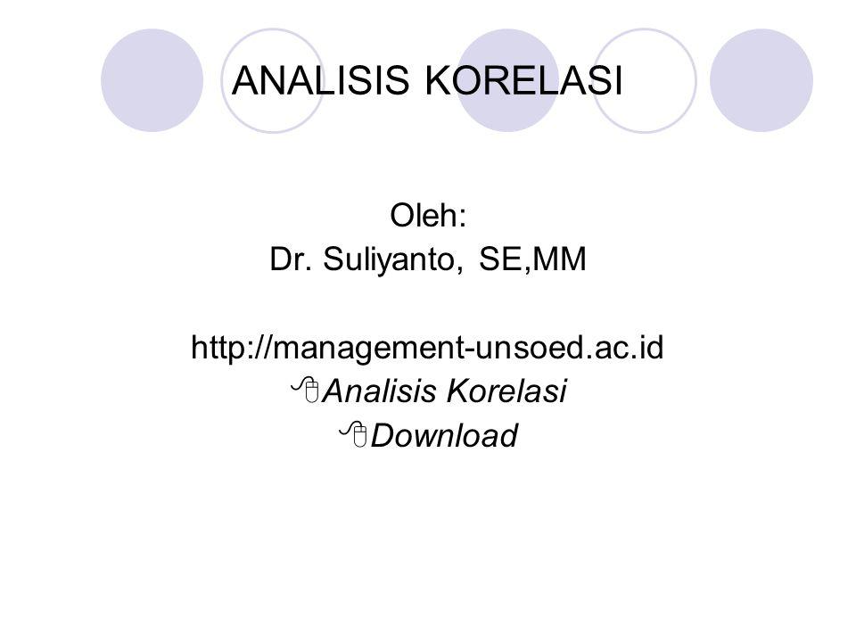 ANALISIS KORELASI Oleh: Dr. Suliyanto, SE,MM