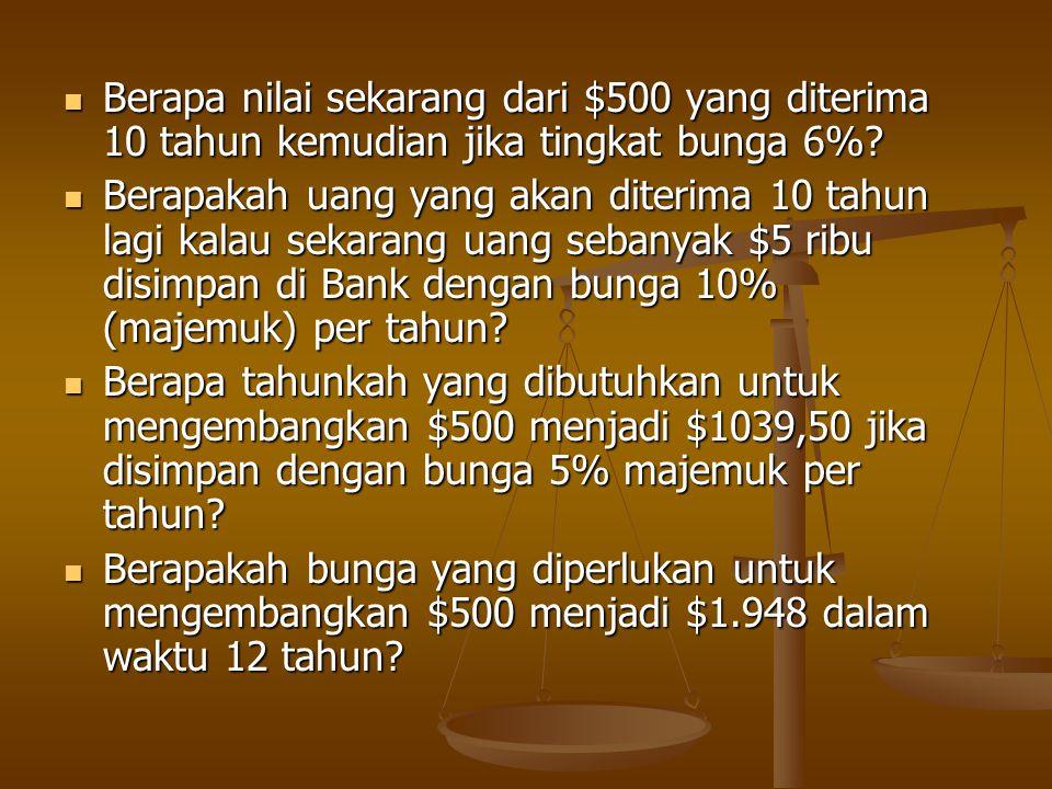 Berapa nilai sekarang dari $500 yang diterima 10 tahun kemudian jika tingkat bunga 6%