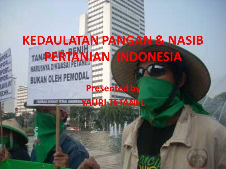 KEDAULATAN PANGAN & NASIB PERTANIAN INDONESIA