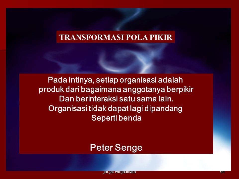 Peter Senge TRANSFORMASI POLA PIKIR