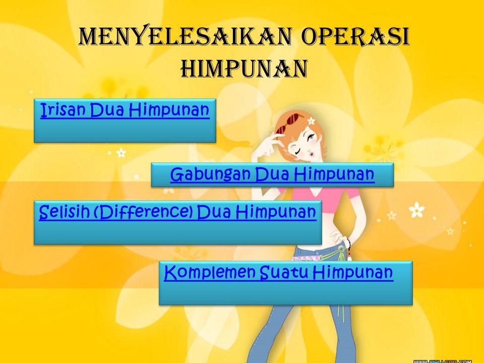 Menyelesaikan Operasi Himpunan