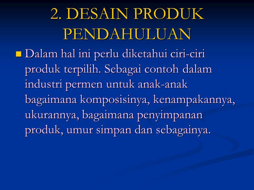 2. DESAIN PRODUK PENDAHULUAN