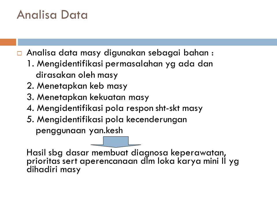 Analisa Data Analisa data masy digunakan sebagai bahan :