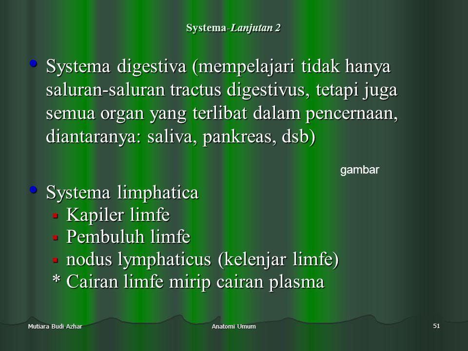 nodus lymphaticus (kelenjar limfe) * Cairan limfe mirip cairan plasma