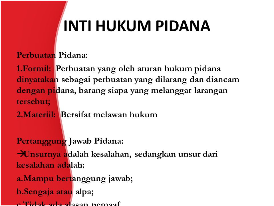 INTI HUKUM PIDANA Perbuatan Pidana:
