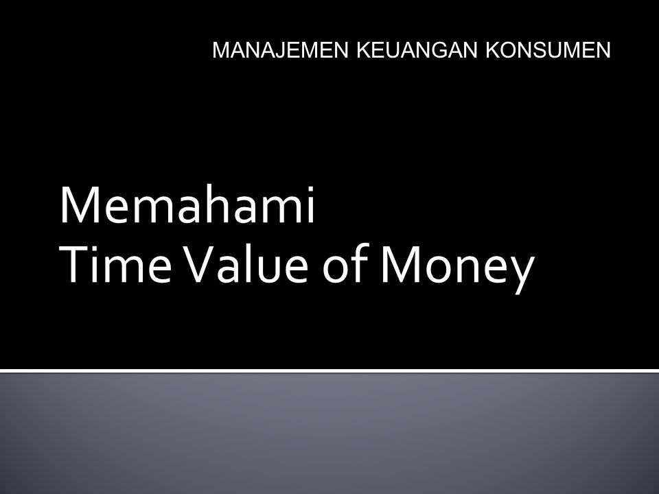 Memahami Time Value of Money