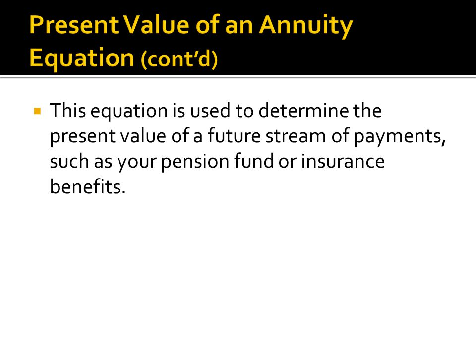 Present Value of an Annuity Equation (cont'd)