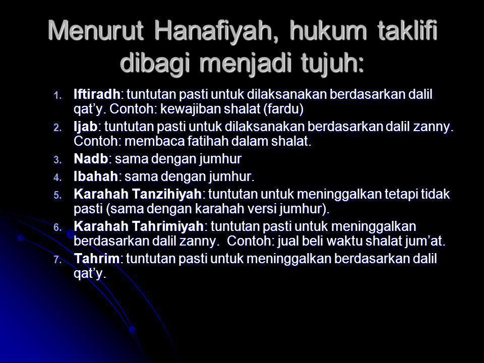 Menurut Hanafiyah, hukum taklifi dibagi menjadi tujuh: