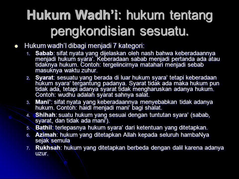 Hukum Wadh'i: hukum tentang pengkondisian sesuatu.