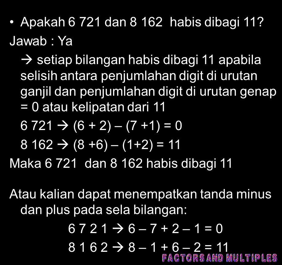 Apakah 6 721 dan 8 162 habis dibagi 11