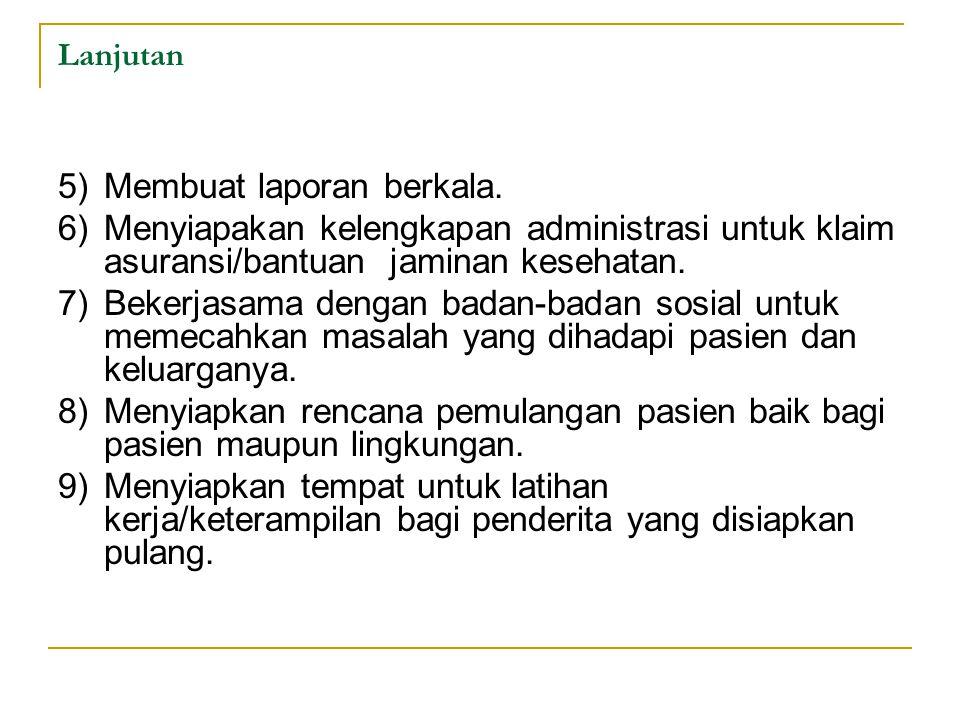 5) Membuat laporan berkala.