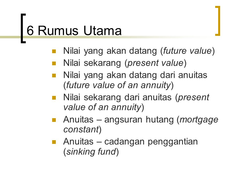6 Rumus Utama Nilai yang akan datang (future value)