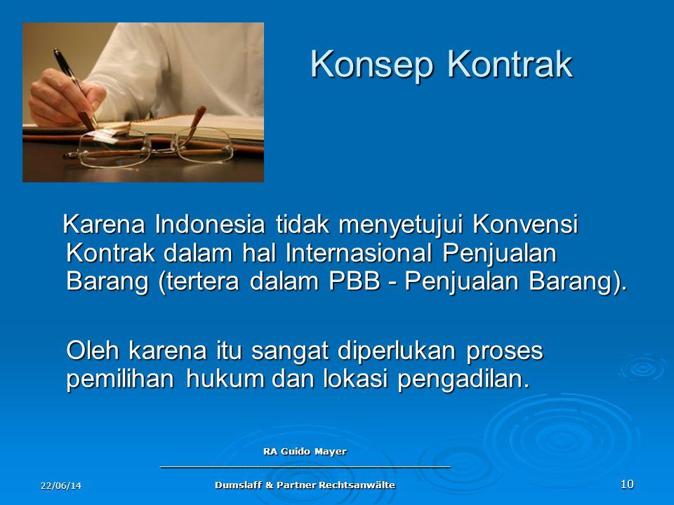 Konsep Kontrak Karena Indonesia tidak menyetujui Konvensi Kontrak dalam hal Internasional Penjualan Barang (tertera dalam PBB - Penjualan Barang).