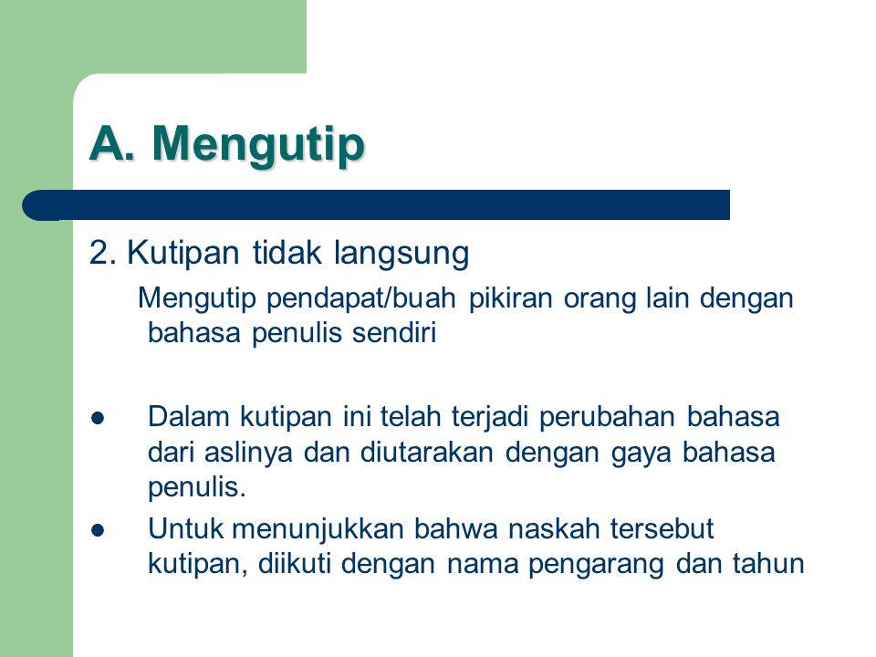 A. Mengutip 2. Kutipan tidak langsung