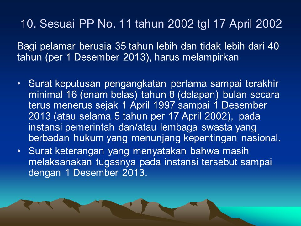 10. Sesuai PP No. 11 tahun 2002 tgl 17 April 2002