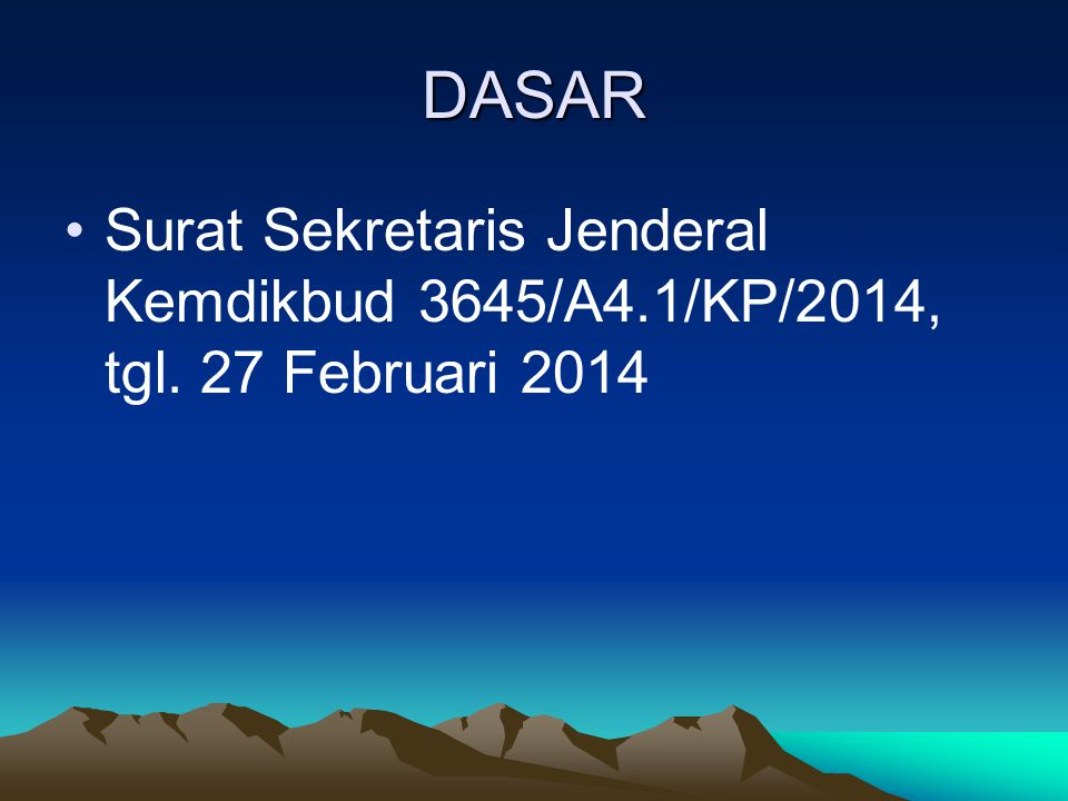 DASAR Surat Sekretaris Jenderal Kemdikbud 3645/A4.1/KP/2014, tgl.